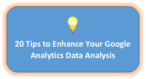 21 Tips to Improve Your Google Analytics Data Analysis